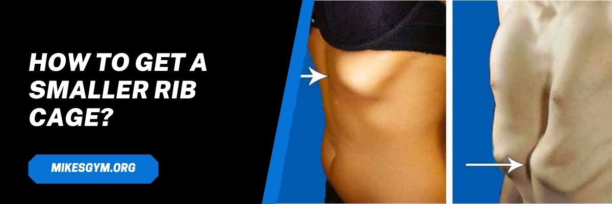 How To Get A Smaller Rib Cage