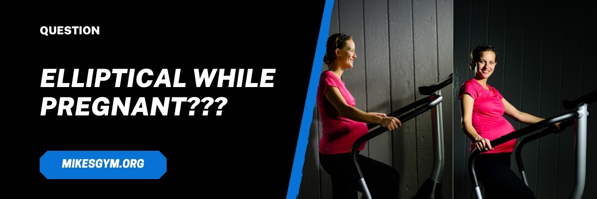 elliptical while pregnant